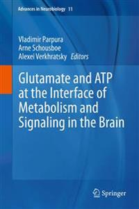 Glutamate and ATP at the Interface of Metabolism and Signaling in the Brain