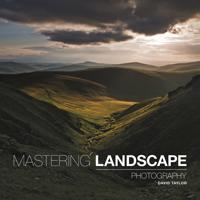 Mastering Landscape Photography