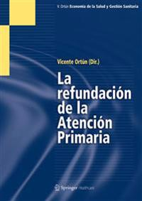 La Refundación de la Atención Primaria / The Restructuring of Primary Care