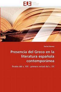 Presencia del Greco En La Literatura Espa�ola Contempor�nea