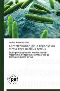 Caract�risation de la R�ponse Au Stress Chez Bacillus Cereus