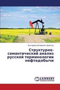 Strukturno- Semanticheskiy Analiz Russkoy Terminologii Neftedobychi