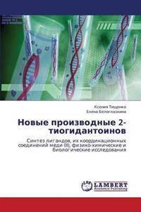Novye Proizvodnye 2-Tiogidantoinov