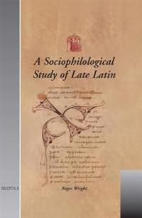 Sociophilological Study of Late Latin