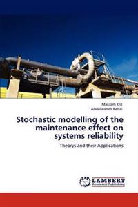 Stochastic Modelling of the Maintenance Effect on Systems Reliability