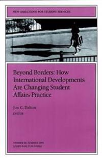 Beyond Borders International Dvlpmnts 86 86: New Directions for Student Services-SS)