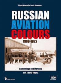 Russian aviation colours 1909-1922 - camouflage and markings, the early yea