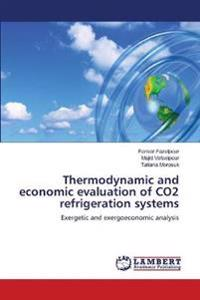 Thermodynamic and Economic Evaluation of Co2 Refrigeration Systems