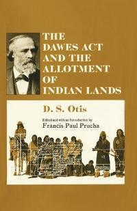 The Dawes Act and the Allotment of Indian Lands