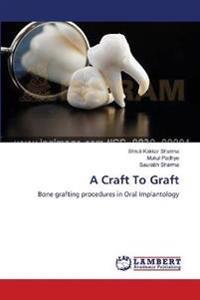 A Craft to Graft