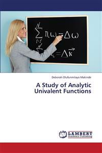 A Study of Analytic Univalent Functions