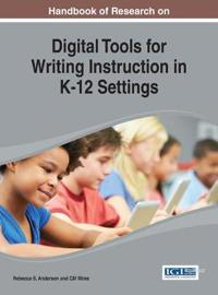 Handbook of Research on Digital Tools for Writing Instruction in K-12 Settings