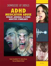 ADHD Medication Abuse: Ritalin, Adderall, & Other Addictive Stimulants
