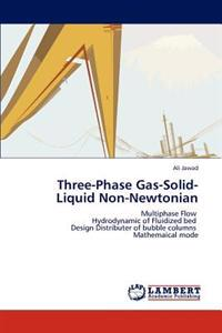 Three-Phase Gas-Solid-Liquid Non-Newtonian