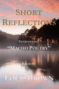 Short Reflections: Introducing Macho Poetry