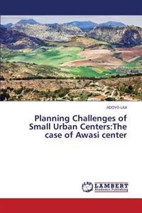 Planning Challenges of Small Urban Centers