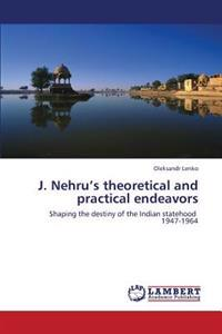 J. Nehru's Theoretical and Practical Endeavors
