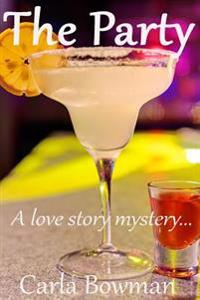 The Party: A Love Story Mystery