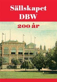 Sällskapet DBW 200 år