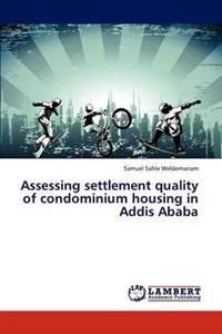 Assessing Settlement Quality of Condominium Housing in Addis Ababa