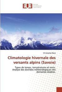 Climatologie Hivernale Des Versants Alpins (Savoie)