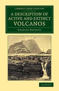 A Description of Active and Extinct Volcanos
