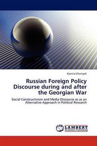 Russian Foreign Policy Discourse During and After the Georgian War