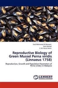 Reproductive Biology of Green Mussel Perna Viridis (Linnaeus 1758)