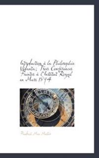 Introduction La Philosophie V Danta; Trois Conf Rences Faintes L'Institut Royal En Mars 1894