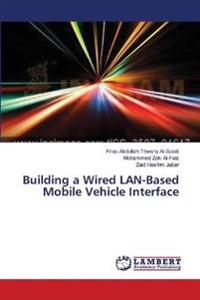 Building a Wired LAN-Based Mobile Vehicle Interface