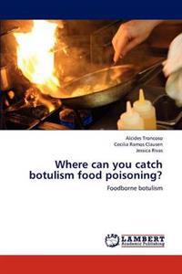 Where Can You Catch Botulism Food Poisoning?