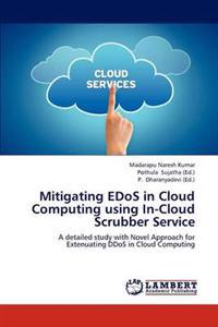 Mitigating Edos in Cloud Computing Using In-Cloud Scrubber Service