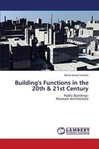 Building's Functions in the 20th & 21st Century