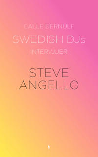 Swedish DJs - intervjuer : Steve Angello
