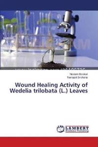 Wound Healing Activity of Wedelia Trilobata (L.) Leaves