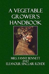 A Vegetable Grower's Handbook