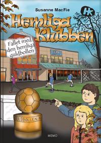 Hemliga Klubben : Fallet med den hemliga guldbollen