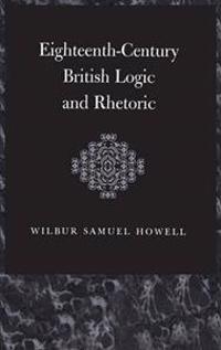 Eighteenth-Century British Logic and Rhetoric