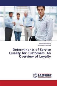 Determinants of Service Quality for Customers