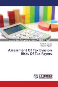 Assessment of Tax Evasion Risks of Tax Payers