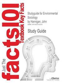 Studyguide for Environmental Sociology by Hannigan, John, ISBN 9780415661898