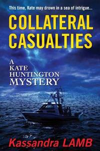 Collateral Casualties: A Kate Huntington Mystery