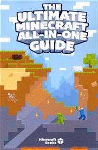 The Ultimate Minecraft All-In-One Guide