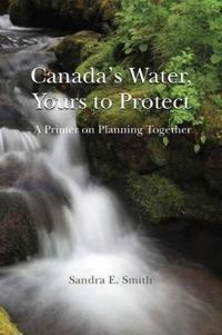Canada's Water, Yours to Protect
