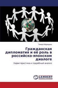 Grazhdanskaya Diplomatiya I Eye Rol' V Rossiysko-Yaponskom Dialoge