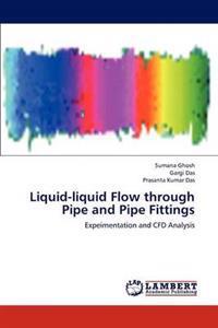 Liquid-Liquid Flow Through Pipe and Pipe Fittings