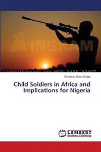 Child Soldiers in Africa and Implications for Nigeria