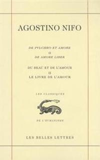 Du Beau Et de L'Amour II. Le Livre de L'Amour (de Pulchro Et Amore II. de Amore Liber)