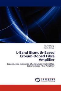 L-Band Bismuth-Based Erbium-Doped Fibre Amplifier