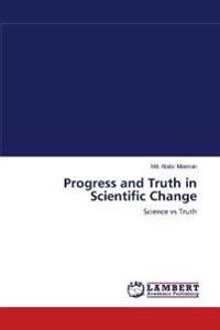 Progress and Truth in Scientific Change